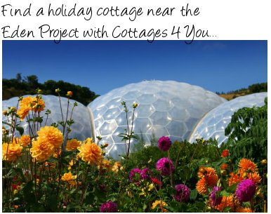 Eden Project and Cottages 4 You